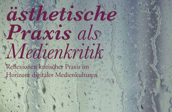 """4. Workshop: """"Ästhetische Praxis als Medienkritik"""""""