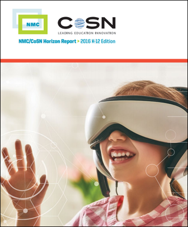 NMC/CoSN Horizon Report 2016 K-12 Edition